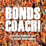 Bondscoach! coaching handboek voor 16 miljoen Nederlanders
